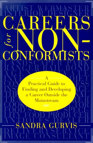 9781569246849: Careers for Nonconformists: A Practical Guide to Finding and Developing a Career Outside the Mainstream