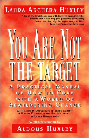 You Are Not the Target: Huxley, Laura Archera (foreword by Aldous Huxley)