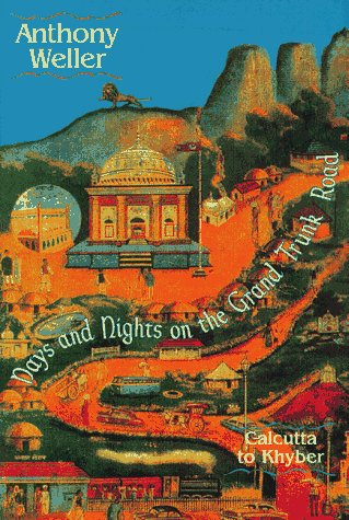9781569247518: Days and Nights on the Grand Trunk Road: Calcutta to Khyber