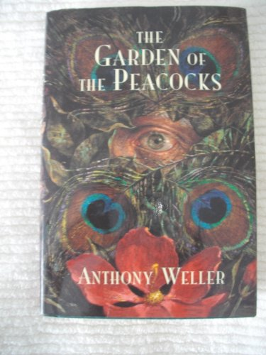 The Garden of the Peacocks: Weller, Anthony