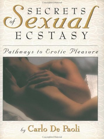 9781569247686: Secrets of Sexual Ecstasy: Pathways to Erotic Pleasure