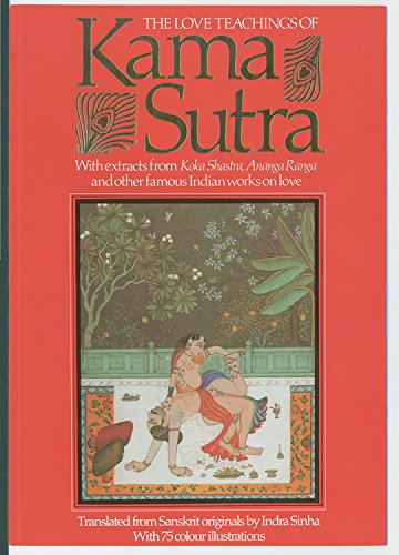 9781569247792: The Love Teachings of Kama Sutra: With Extracts from Koka Shastra, Anaga Ranga and Other Famous Indian Works on Love