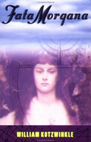 Fata Morgana: Kotzwinkle, William