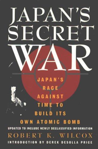 9781569248157: Japan's Secret War: Japan's Race Against Time to Build Its Own Atomic Bomb