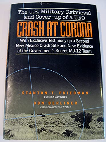 9781569248607: Crash at Corona: The Definitive Study of the Roswell Incident with Exclusive Testimony on a Second New Mexico Crash Site and