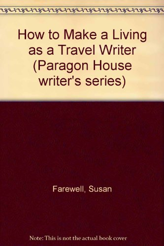 9781569248904: How to Make a Living as a Travel Writer (Paragon House Writer's Series)