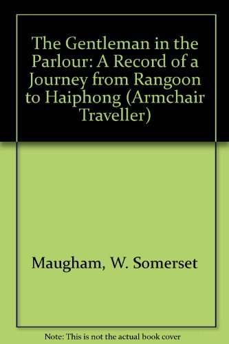 9781569249031: The Gentleman in the Parlour: A Record of a Journey from Rangoon to Haiphong (Armchair Traveller)