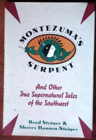 9781569249185: Montezuma's Serpent: And Other True Supernatural Tales of the Southwest