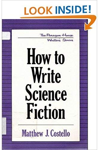How to Write Science Fiction (Paragon House Writer's Series) (1569249628) by Costello, Matthew J.