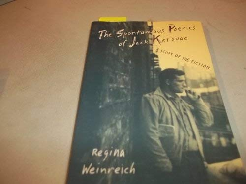 9781569249710: The Spontaneous Poetics of Jack Kerouac: A Study of the Fiction