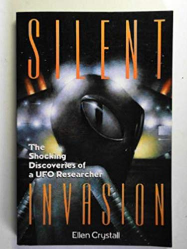 9781569249888: Silent Invasion: The Shocking Discoveries of a UFO Researcher