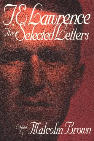 T.E. LAWRENCE. the selected letters.