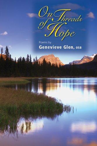 On Threads of Hope: Poems by Genevieve Glen, OSB: Genevieve Glen, OSB