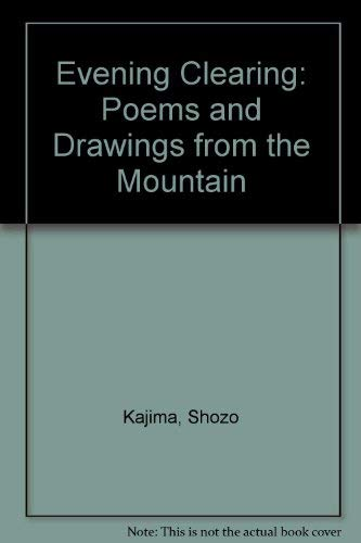 Evening Clearing Poems and Drawings from the Mountain: Kajima