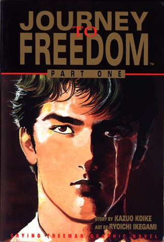 Journey to Freedom, Part One [Crying Freeman Graphic Novel].