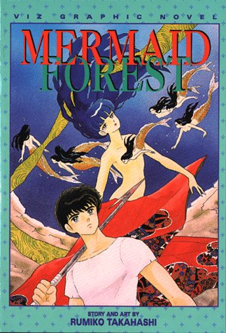 Mermaid Forest, Volume 1 (Viz Graphic Novel): Takahashi, Rumiko