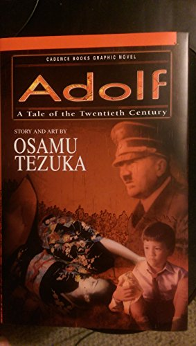 ADOLF: A Tale of the Twentieth Century (Cadence Books Graphic Novel): Osamu Tezuka