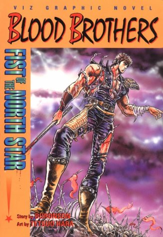 Fist Of The North Star: Blood Brothers (Viz Graphic Novel): Buronson