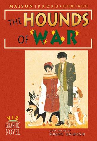 Maison Ikkoku, Vol. 12: The Hounds of: Rumiko Takahashi