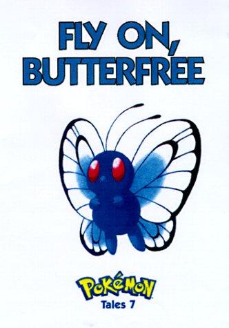 9781569314203: Pokemon Tales, Volume 7: Fly On Butterfree