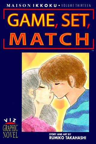 Maison Ikkoku, Vol. 13: Game, Set, Match: Takahashi, Rumiko