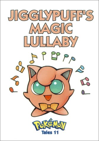 Pokemon Tales, Volume 11: Jigglypuff's Magic Lullaby (156931442X) by Toda, Akihito