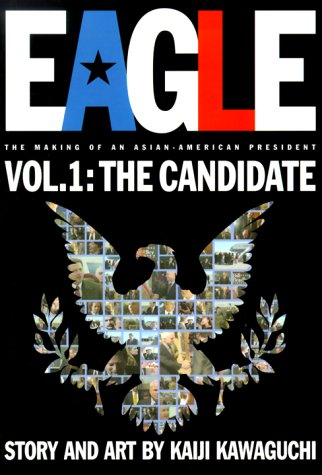 9781569314586: Eagle:The Making Of An Asian-American President, Vol. 1: Candidate