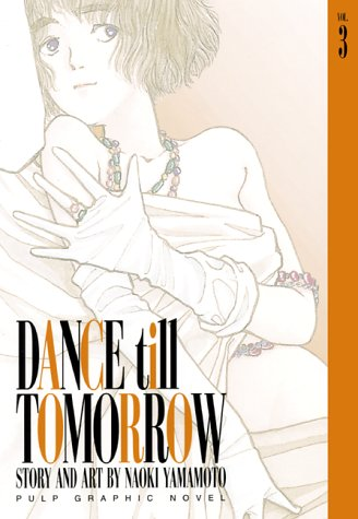 9781569314715: Dance Till Tomorrow (Vol. 3)