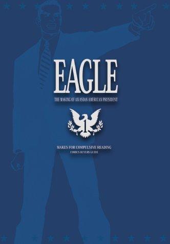 Eagle: The Making Of An Asian-American President, Volume 1: Kaiji Kawaguchi