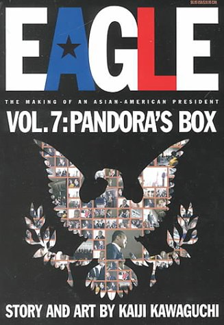Eagle:The Making Of An Asian-American President, Vol. 7: Pandoras Box: Kawaguchi, Kaiji