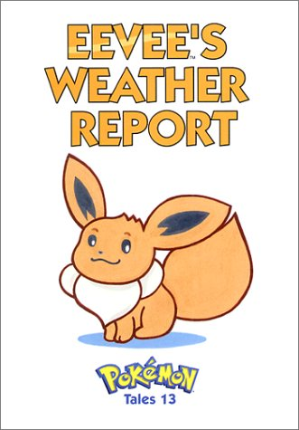 Pokemon Tales, Volume 13: Eevees Weather Report (1569314861) by Akihito Toda