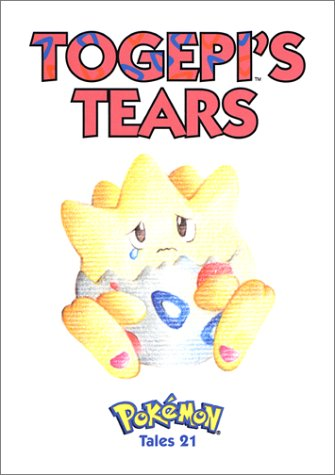9781569316511: Togepi's Tears: Pokemon Tales, Vol. 21