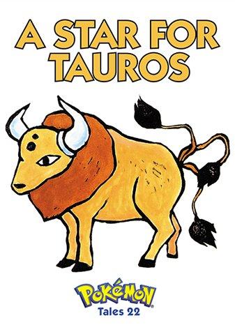 A Star for Tauros: Pokemon Tales, Vol. 22 (156931652X) by Akihito Toda; Yukiko Baba