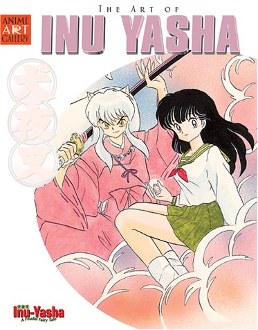 9781569316566: The Art of Inu-Yasha: Animators of the Inu-Yasha TV Series