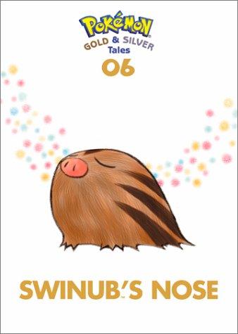 Swinub's Nose: Pokemon Gold and Silver Tales, Vol. 6 (1569317542) by Toda, Akihito; Himeno, Kagemaru