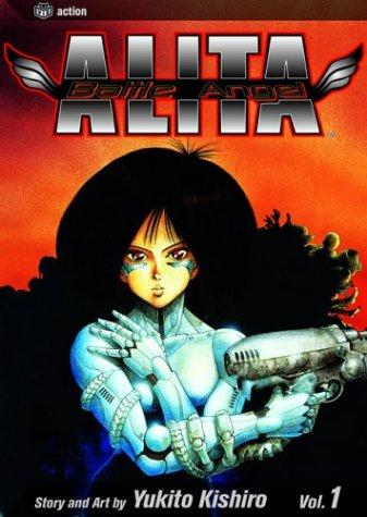 Battle Angel Alita, Vol. 1: Rusty Angel: Kishiro, Yukito
