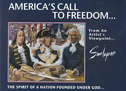 9781569330166: America's call to freedom from an artist's viewpoint: The faith and precepts of our forefathers