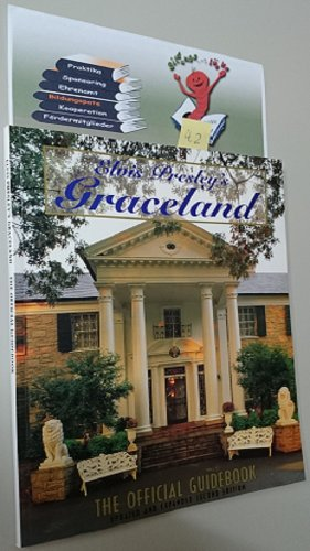 9781569330180: Elvis Presley's Graceland: The official guidebook, updated and expanded second edition
