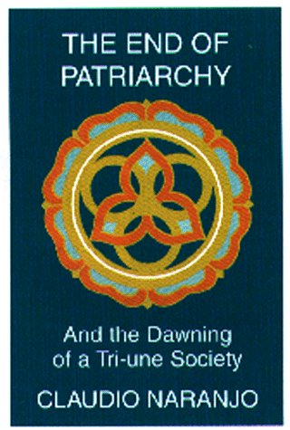 9781569370650: The End of Patriarchy: And the Dawning of a Tri-Une Society