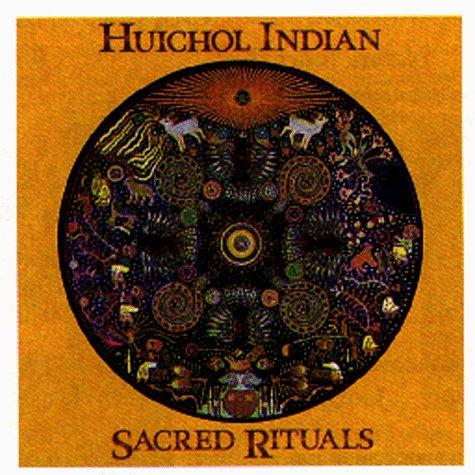 9781569370759: Huichol Indian Sacred Rituals