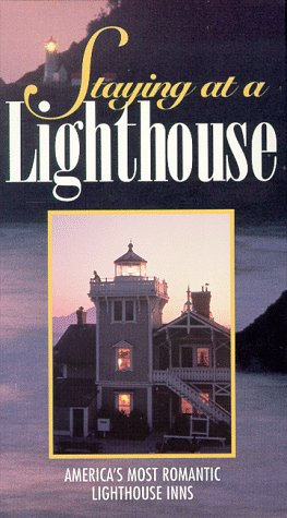 9781569382998: Staying at a Lighthouse: America's Most Romantic Lighthouse Inns [VHS]