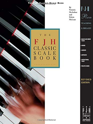9781569390313: The FJH Classic Scale Book: Major and Minor Scales, Chords, Cadences, and Arpeggios with Instructional Material and Practice Guides (FJH Piano Teaching Library)