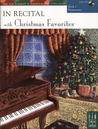 In Recital with Christmas Favorites with AUDIO CD : The FJH Pianist's Curriculum - BOOK 2 - ...
