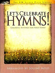 9781569396605: Let's Celebrate Hymns (The FJH Sacred Piano Library, Intermediate)