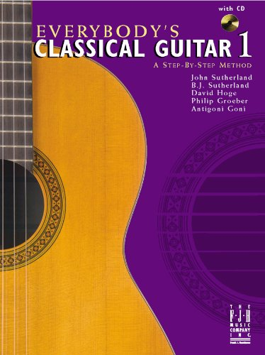 Everybody's Classical Guitar 1 with CD: John Sutherland/ B.J. Sutherland/ David Hoge/ Philip ...