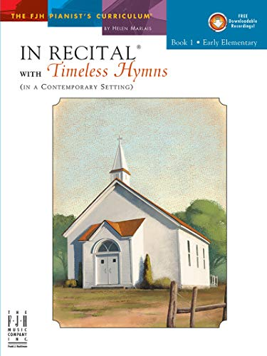 9781569399125: FJH2142 - In Recital with Timeless Hymns - Book 1