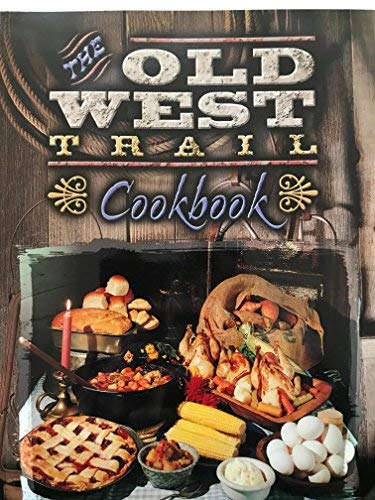 9781569441404: The Old West Trail Cookbook (Time Honored Recipes and New Favorites.)
