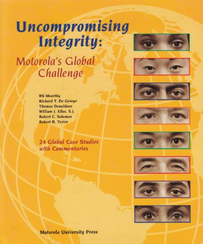 9781569460252: Uncompromising Integrity: Motorola's Global Challenge