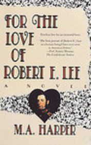 9781569470022: For the Love of Robert E. Lee