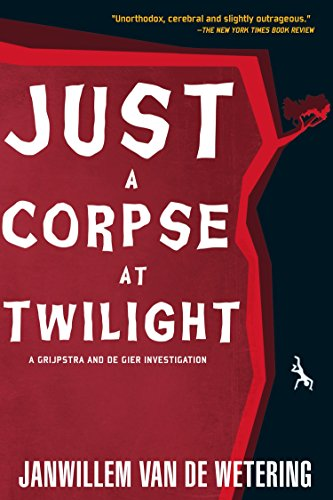 Just a Corpse at Twilight: A Grijpstra: Janwillem van de